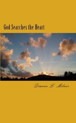 God Searches the Heart (Second Series) Dianne L. Milner