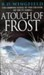 A Touch Of Frost (Inspector Frost, #2) R.D. Wingfield