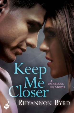 Keep Me Closer: Dangerous Tides 2