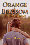 Orange Blossom (A Flowering Novel)