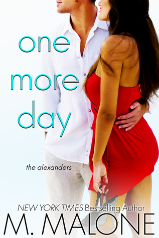 One More Day (The Alexanders #1) - M. Malone