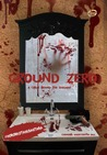 Ground Zero; A Crime Behind the Shadow
