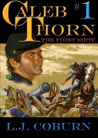 The First Shot (Caleb Thorn #1)  by  L.J. Coburn