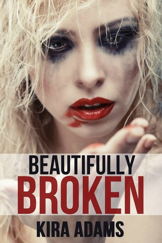 Beautifully Broken (Infinite Love #3)  by Kira Adams  />