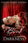 Blood Beyond Darkness (Darkness #4)