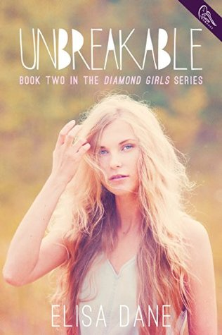 Unbreakable (Diamond Girls, #2)