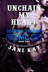 Unchain My Heart (Scorpio Stinger MC, #2)