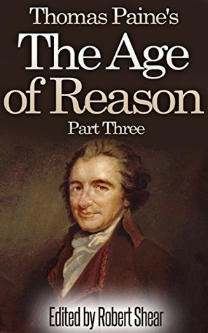 Thomas Paines The Age of Reason - Part Three (The Modern Works of Thomas Paine Book 1)  by  Thomas Paine