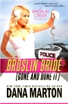 Broslin Bride: Gone and Done it (Broslin Creek, #5)