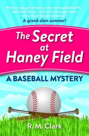 Book Review: R.M. Clark's The Secret at Haney Field