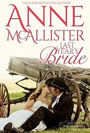 Last Years Bride (Montana Born Brides, #8)   (The Great Wedding Giveaway, #8)  by  Anne McAllister