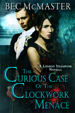 Quickie Review: The Curious Case of the Clockwork Menace by Bec McMaster