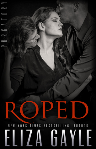 Roped (Purgatory Club, #1) by Eliza Gayle