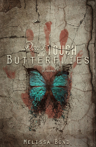 Don't Touch the Butterflies by Melissa Bond