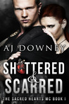 Shattered & Scarred (The Sacred Hearts MC, #1)