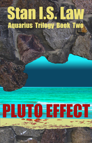 Pluto Effect [Aquarius Trilogy Book Two]  by  Stan I.S. Law