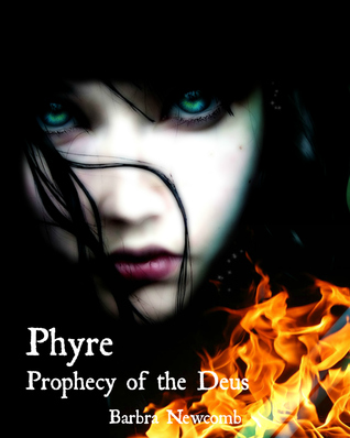 Phyre: Prophecy of the Deus Barbra Newcomb