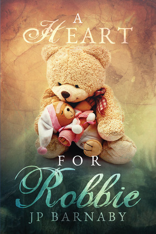 Recent Release Review : A Heart for Robbie by J.P Barnaby