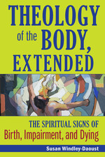 Theology of the Body, Extended by Susan Windley-Daoust