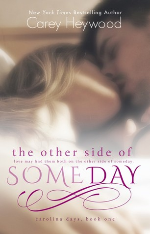 The Other Side of Someday (Carolina Days, #1)