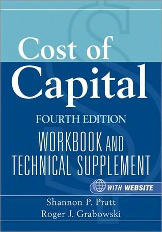 Cost of Capital: Workbook and Technical Supplement  by  Shannon P. Pratt