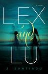 Lex and Lu