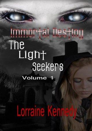 The Light Seekers (The Lightseekers - Immortal Destiny 1) Lorraine Kennedy