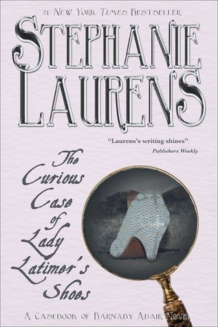 The Curious Case of Lady Latimer's Shoes, by Stephanie Laurens (review)