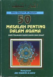 50 Masalah Penting Dalam Agama Dalam Tinjauan Hadith Sahih Dan Dhaif.  by  ابن قيم الجوزية