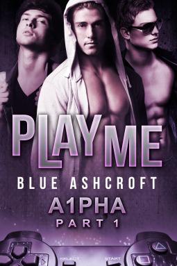 Play Me (A1pha, Part 1)