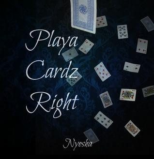 Playa Cardz Right by Nyesha