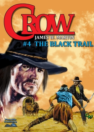 The Black Trail (Crow 4) James W. Marvin