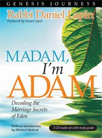 Genesis Journeys - Madam, Im Adam: Decoding the Marriage Secrets of Eden Daniel Lapin