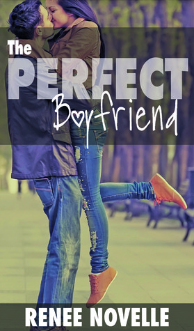 Book Blitz: The Perfect Boyfriend by Renee Novelle: Excerpt and Giveaway