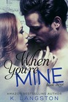 When You're Mine (MINE, #3)