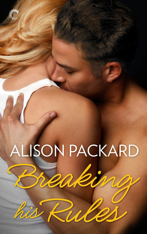 Breaking His Rules (Feeling the Heat, #4)