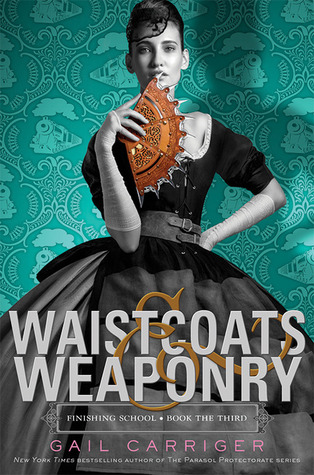 Cover of Waistcoats & Weaponry by Gail Carriger