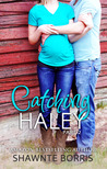 Catching Haley (Falling for Bentley, #2)