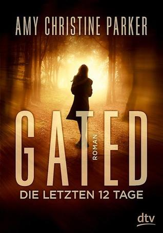 Gated: Die letzten 12 Tage (Gated, #1)