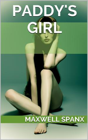 Paddys Girl  by  Maxwell Spanx