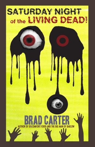 Saturday Night of the Living Dead by Brad Carter