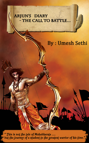 Arjuns Diary: The Call to Battle  by  Umesh Sethi