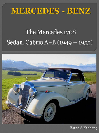 History of Mercedes Benz, The 1950s, Excerpt from Part 1, The 170S Bernd S. Koehling