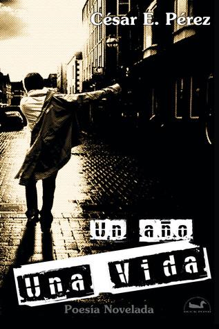 Un Año... Una Vida  by  César E. Pérez