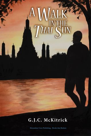 A Walk in the Thai Sun by G.J.C. McKitrick
