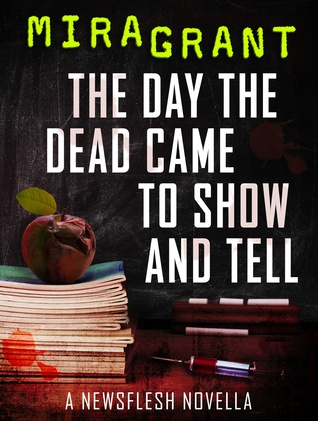 [Collective Perspective] The Day the Dead Came to Show and Tell by Mira Grant