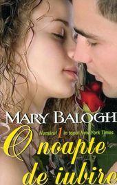 O noapte de iubire (Bedwyn Prequels, #1) Mary Balogh