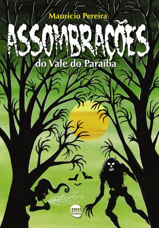 Assombrações do Vale do Paraíba Mauricio Pereira