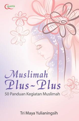 Muslimah Plus Plus  by  Tri Maya Yulianingsih