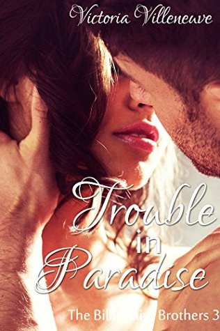 Trouble in Paradise by Victoria Villeneuve